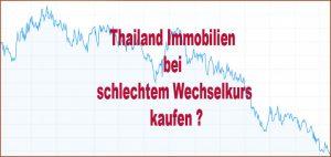 Thailand Immobilien bei schlechtem Wechselkurs kaufen