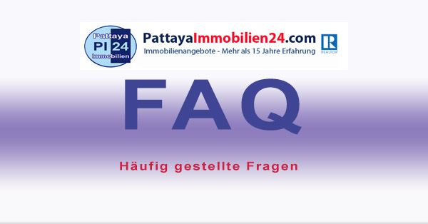 FAQ Häufig gestellte Fragen - Pattaya Immobilien 24